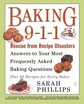 Baking 9-1-1: Rescue from Recipe Disasters; Answers to Your Most Frequently Asked Baking Questions; 40 Recipes for Every Baker (English Edition)