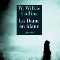 La dame en blanc : W. Wilkie Collins [LC avec Bianca]