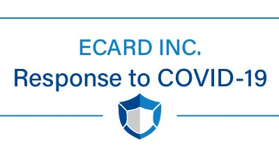 ECARD Inc. Response to COVID-19