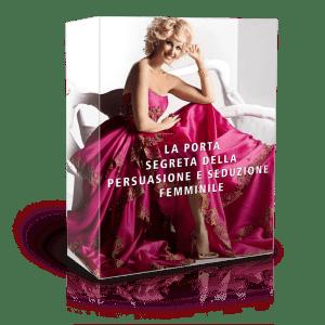 La Porta Segreta della Persuasione e Seduzione Femminile