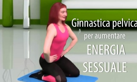 Ginnastica pelvica per aumentare l'energia sessuale