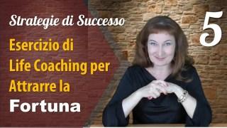 Esercizio di Life Coaching per Attrarre la Fortuna