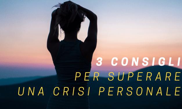 3 consigli per superare una crisi personale