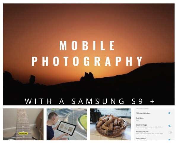 Mobile Photography with a Samsung S9 +