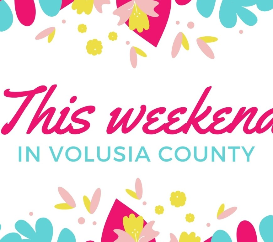 this weekend in Volusia County events