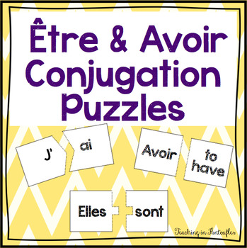 French Verbs Etre And Avoir Conjugation Puzzles By Teaching In Pantoufles