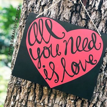 Download All You Need Is Love SVG Design by Amy and Sarah's SVG ...