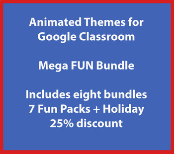 Animated Headers for Google Classroom:  Mega FUN Pack