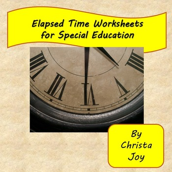 Elapsed Time Worksheets for Special Education by Special Needs for     Elapsed Time Worksheets for Special Education by Special Needs for Special  Kids