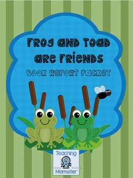 Frog And Toad Are Friends Book Report Packet By Krista Mahan Teaching Momster