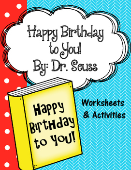 Happy Birthday To You Dr Seuss Worksheets And Activities Tpt