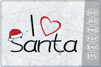 Download I Love Santa SVG Quote SVG Merry Christmas Print Cricut ...