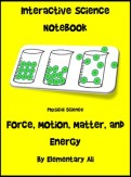 Interactive Science Notebook: Force, Motion, Matter, and E