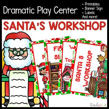 Santas Workshop Dramatic Play By Teach PreK Teachers Pay Teachers