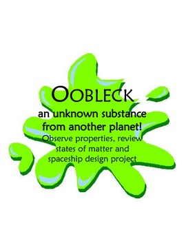 Oobleck Exploration Matter Lesson And Spacecraft Design