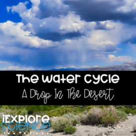 The Water Cycle - A Drop In The Desert (NGSS MS-ESS2-4)