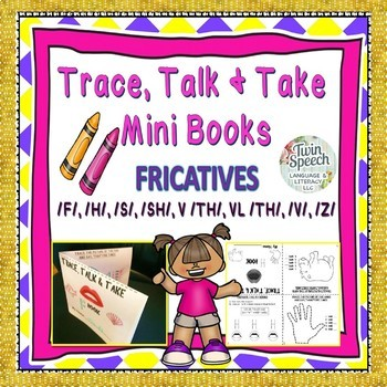FRICATIVES: Trace, Color, Talk and Take Books: F, H, S, SH