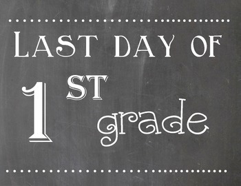 First And Last Day Of 1st Grade Chalkboard Sign By Charcee Day Teachers Pay Teachers