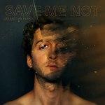 Sebastian Plano - Save Me Not