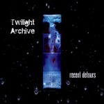 Twilight Archive - Recent Detours