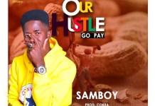 Sambwoy hustle go pay Prod. By QObrahbeatZ - Sambwoy
