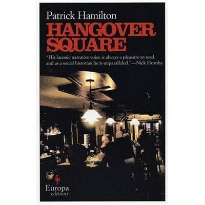 Hangover Square by Patrick Hamilton, mine has a different cover