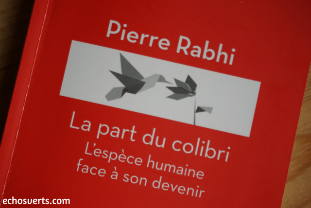 La part du colibri- Pierre Rabhi