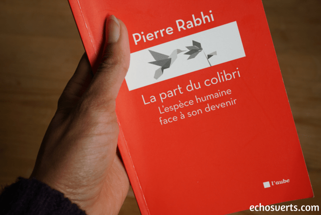La part du colibri- Pierre Rabhi- Echos verts