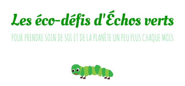 Les éco-défis d'Echos verts