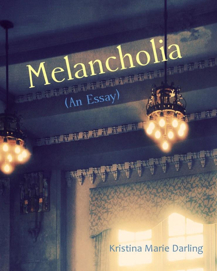 Kristina_MarieDarling-Melancholia_(An_Essay)-melancholia_book_cover_final