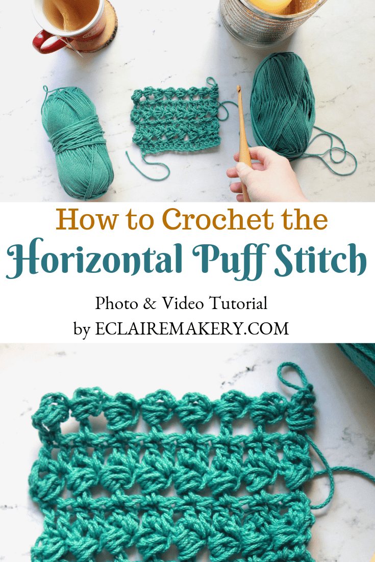 How to Crochet the Horizontal Puff Stitch Photo & Video Tutorial by ECLAIREMAKERY.COM