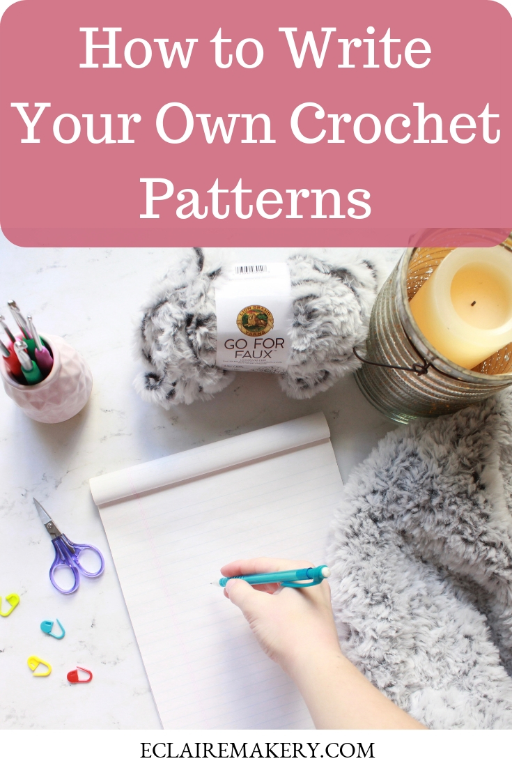 How to Write A Crochet Pattern: 10 Things to Include by ECLAIREMAKERY.COM
