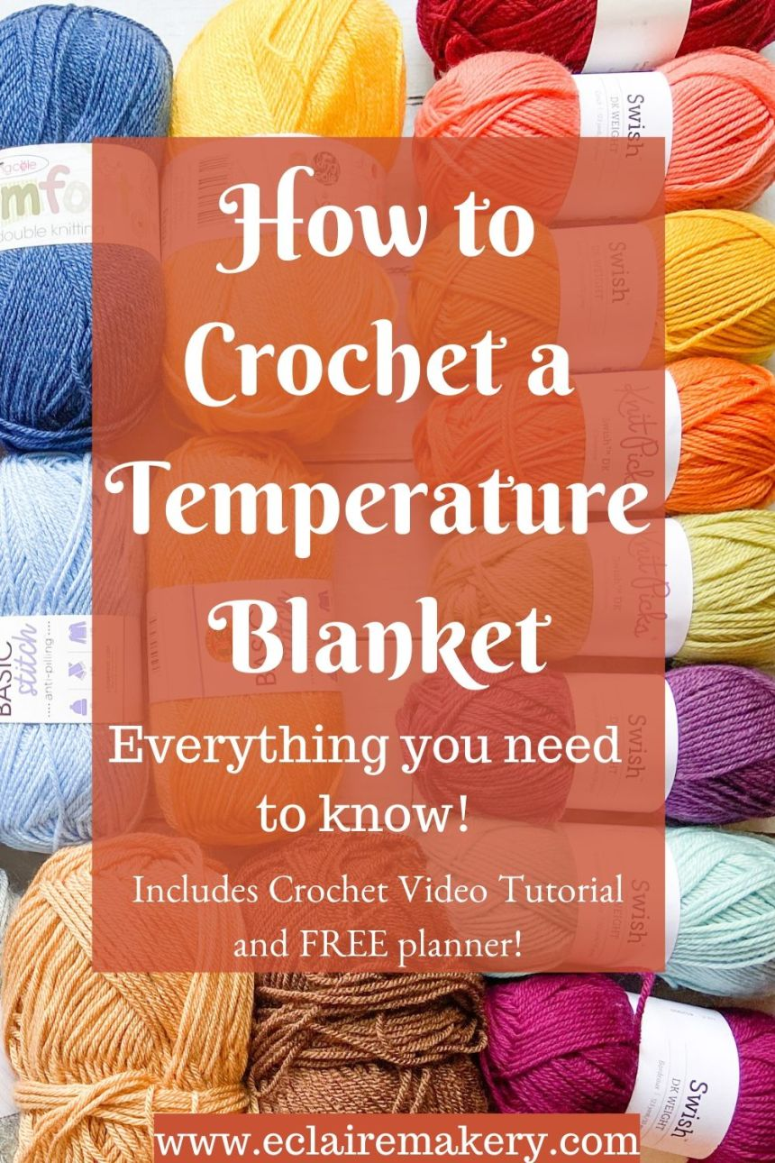 How to Crochet a Temperature Blanket: Everything you need to know!