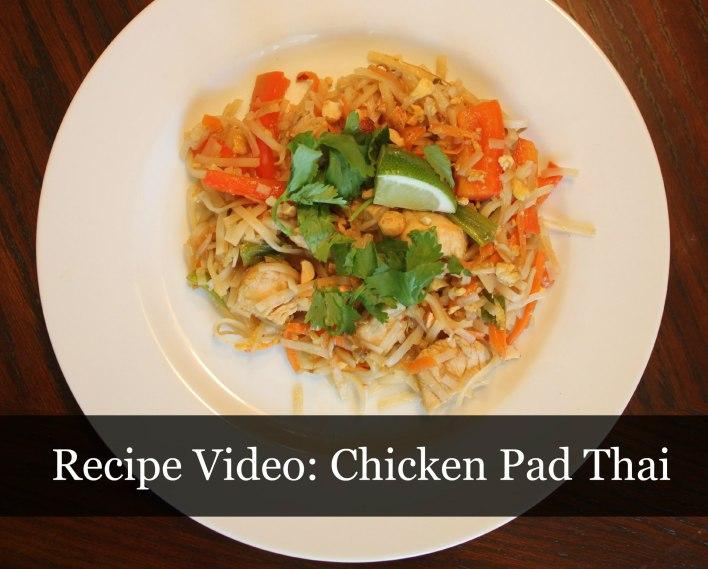 Recipe Video Chicken pad thai