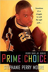 Prime Choice (Perry Skky Jr. Series 1) by Stephanie Perry Moore