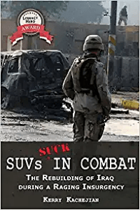 Suvs Suck in Combat: The Rebuilding of Iraq During a Raging Insurgency by Karry Kachejian