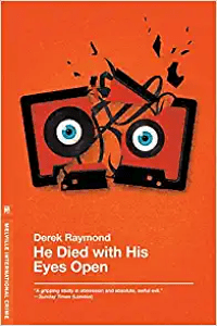 He Died with His Eyes Open (Factory Book 1) by Derek Raymond