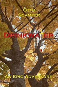 Drinkwater: A Sobering Tale About A Medieval Knight by Otto Scamfer
