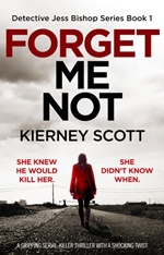Forget Me Not (Detective Jess Bishop #1) by Kierney Scott