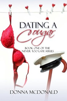 Dating a Cougar (Never Too Late, #1) by Donna McDonald