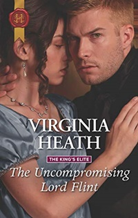The Uncompromising Lord Flint (The King's Elite Book 2) by Virginia Heath