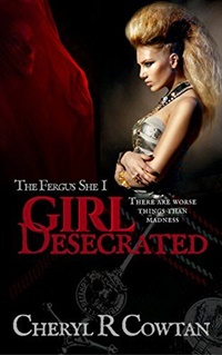 Girl Desecrated (The Fergus She Vampire Book Series 1) by Cheryl R. Cowtan