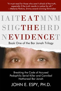 Eat the Evidence (Book One of the Bar Jonah Trilogy) by John E. Espy, Ph.D.