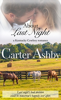 About Last Night (Kentucky Cowboys Trilogy, Book 1) by Carter Ashby