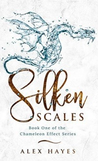 Silken Scales (The Chameleon Effect Book 1) by Alex Hayes