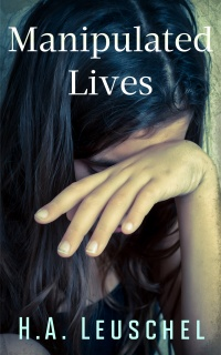 Manipulated Lives by H. A. Leuschel