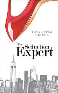 The Seduction Expert by Saya Lopez Ortega