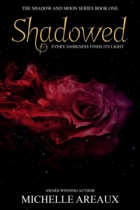 Shadowed (Shadow and Moon Series Book One) by Michelle Areaux