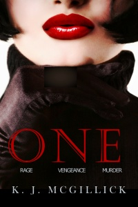 One: Rage, Vengeance, Murder (Path of Deception and Betrayal, Book 3) by K. J. McGillick \
