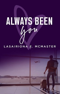 Always Been You (The AJ Williams Series Book 3) by Lasairiona McMaster